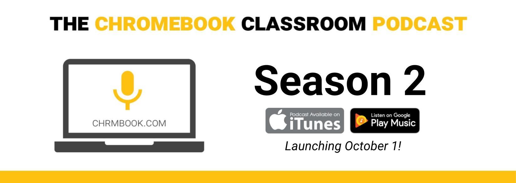 The Chromebook Classroom Podcast- Season 2 Introduction