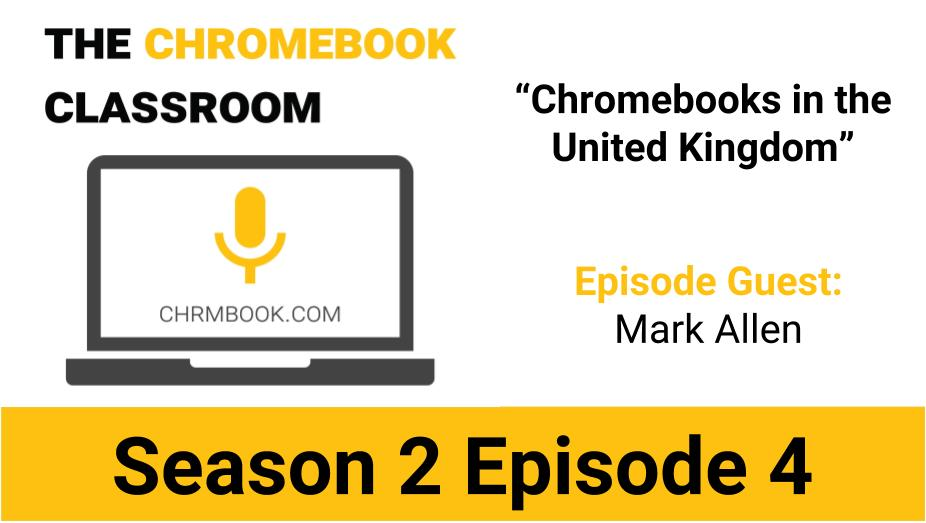 Chromebooks In UK Classrooms. A Conversation With @edintheclouds