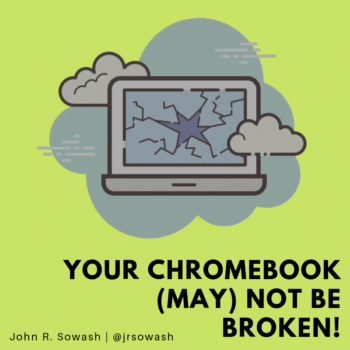 Your Chromebook (may) not be broken!