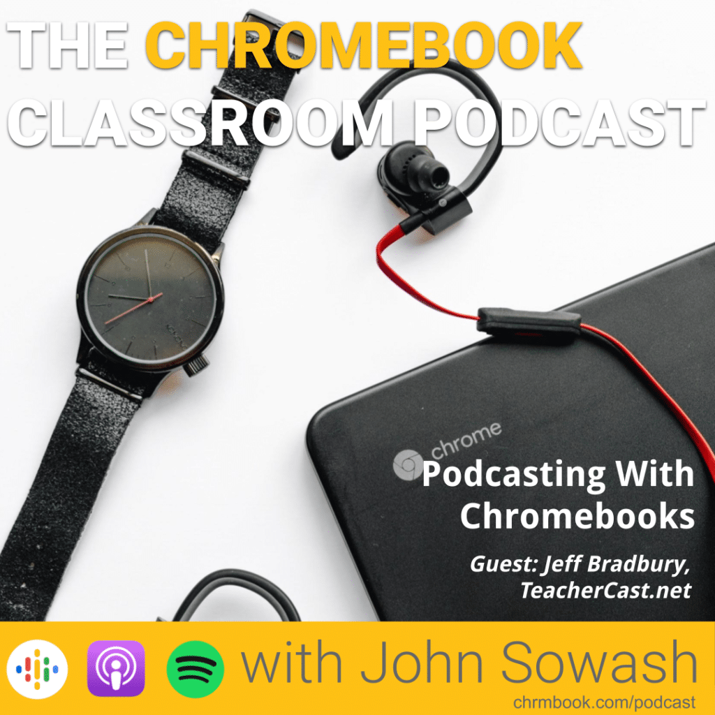Podcasting with Chromebooks