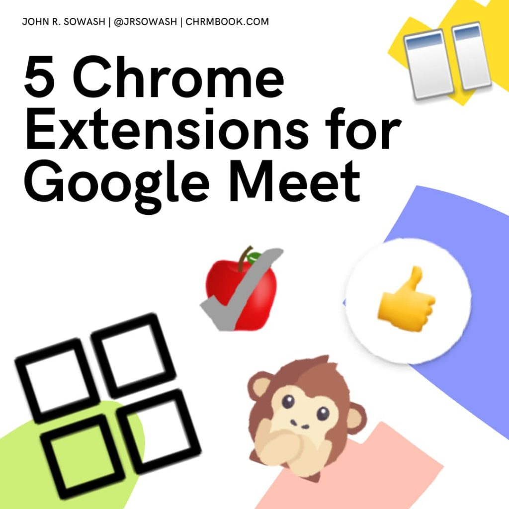 5 Chrome extensions for Google Meet
