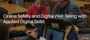 Online Safety and Digital Well-being with applied digital skills