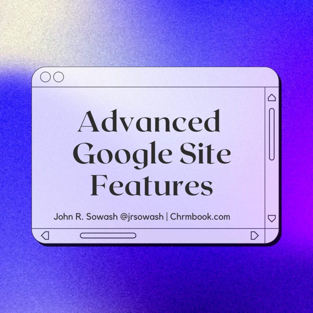 Advanced Google Site features