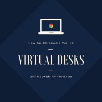 Virtual desks for Chromebooks