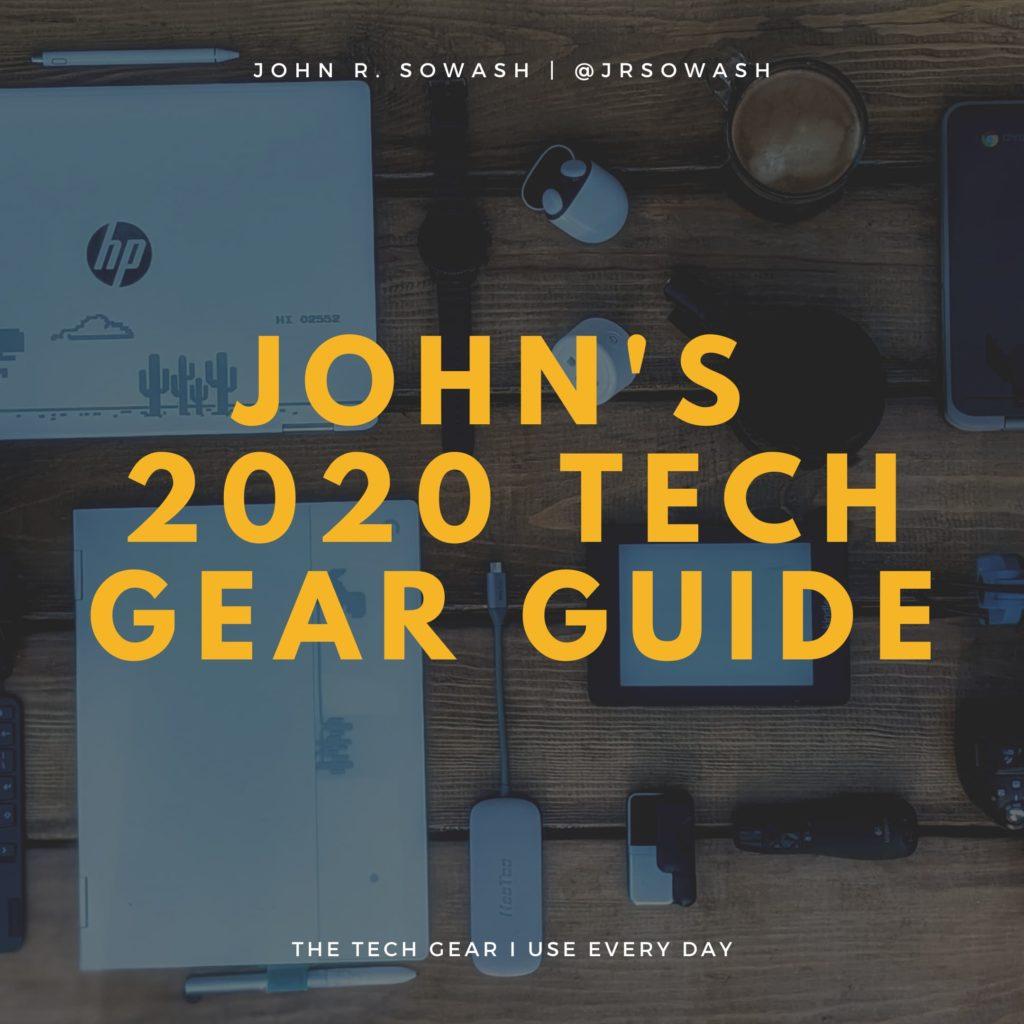 John's 2020 Tech Gear Guide