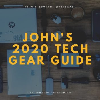 John's 2020 Tech Gear Guide