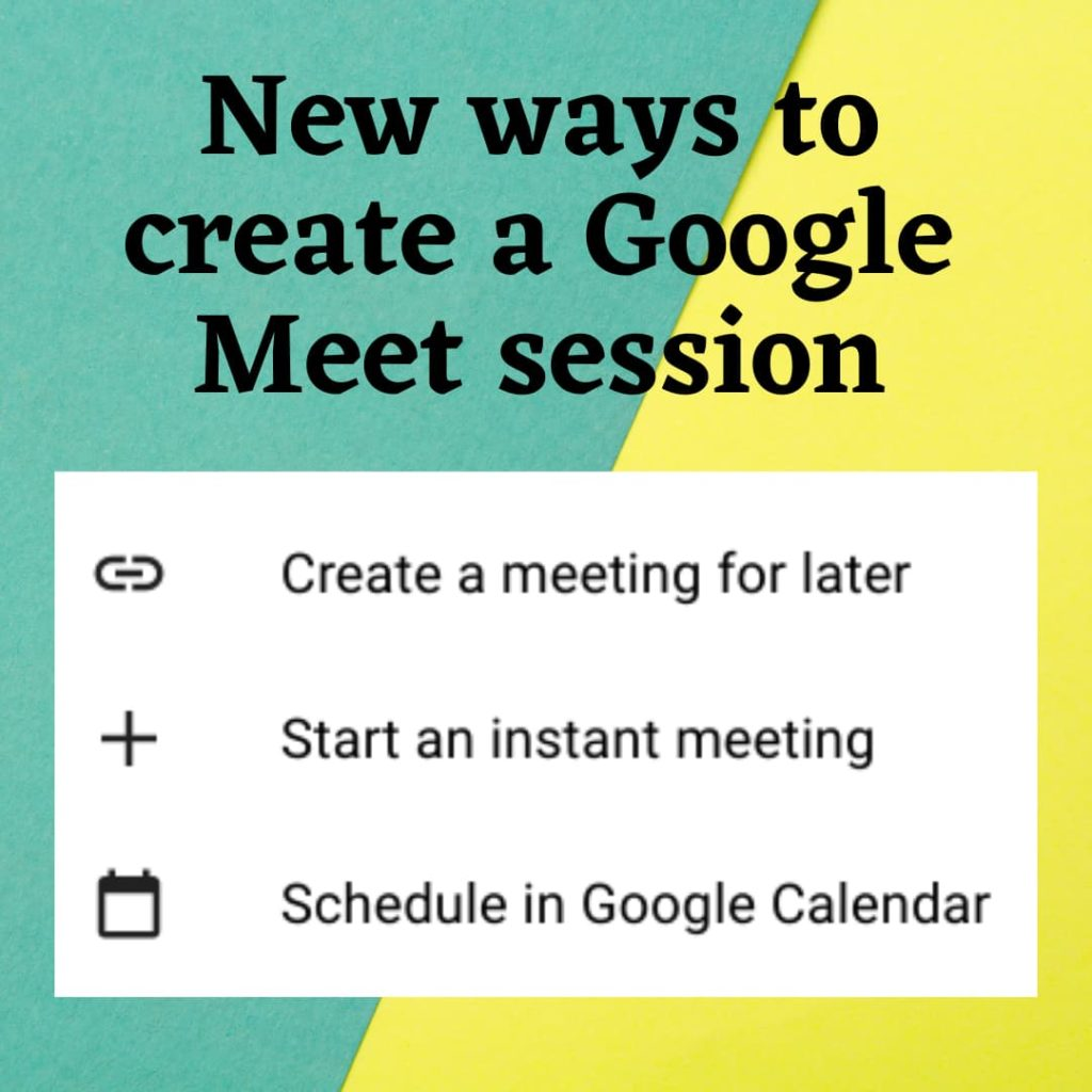 New ways to create a Google Meet link