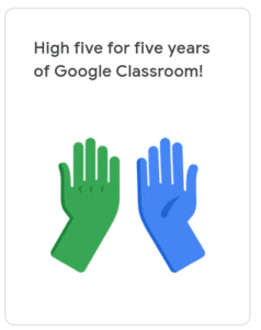 Google Classroom celebrates its 5th birthday