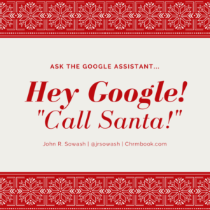 Ask the Google assistant to call santa